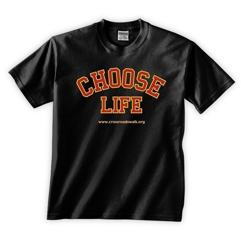 Choose Life T-Shirt